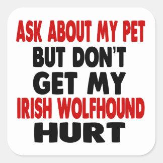 Ask About my Irish Wolfhound Square Sticker