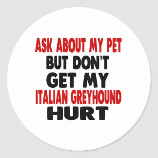 Ask About my Italian Greyhound Round Sticker