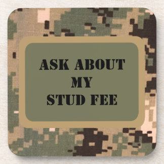 """Ask about my stud fee"" - Black with Camouflage Drink Coasters"