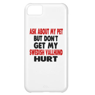 Ask About my Swedish Vallhund iPhone 5C Case