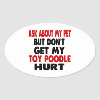 Ask About my Toy Poodle Oval Sticker