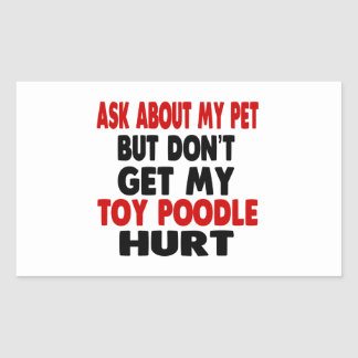 Ask About my Toy Poodle Rectangular Sticker