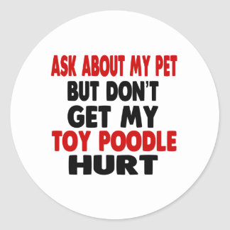Ask About my Toy Poodle Round Sticker
