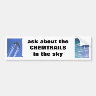 """ask about the CHEMTRAILS"" message T Shirt Bumper Sticker"