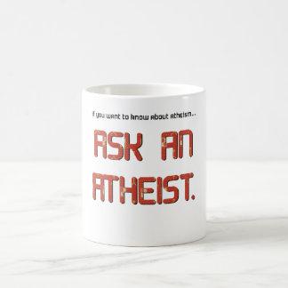 Ask an atheist about atheism. basic white mug