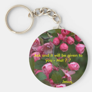 Ask and it will be given to you - Mat 7... Basic Round Button Key Ring