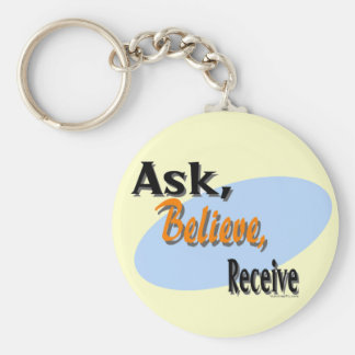 Ask, Believe, Receive Basic Round Button Key Ring