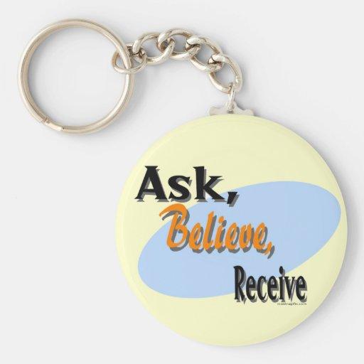Ask, Believe, Receive Keychain