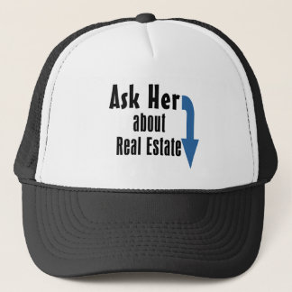 Ask Her about Real Estate! Trucker Hat