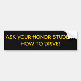 Ask Honor Student How to Drive Bumper Stickers
