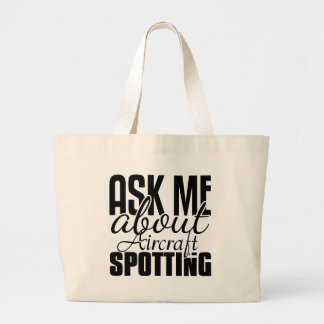 Ask Me About Aircraft Spotting Tote Bags