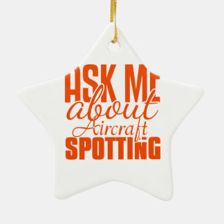 Ask Me About Aircraft Spotting Christmas Ornament