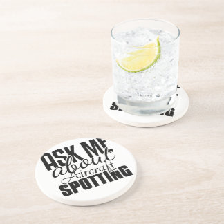 Ask Me About Aircraft Spotting Drink Coaster