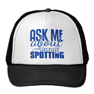 Ask Me About Aircraft Spotting Trucker Hats