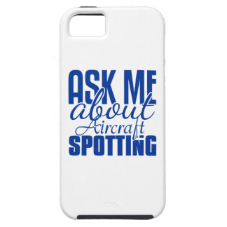 Ask Me About Aircraft Spotting iPhone 5 Case