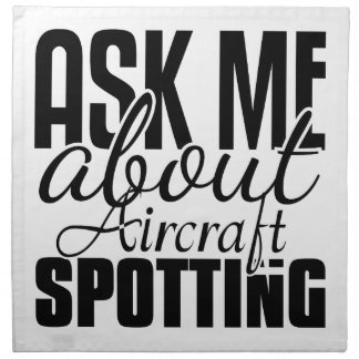 Ask Me About Aircraft Spotting Printed Napkin