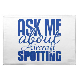 Ask Me About Aircraft Spotting Placemats