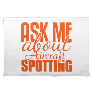 Ask Me About Aircraft Spotting Place Mat