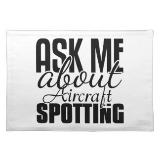 Ask Me About Aircraft Spotting Placemat