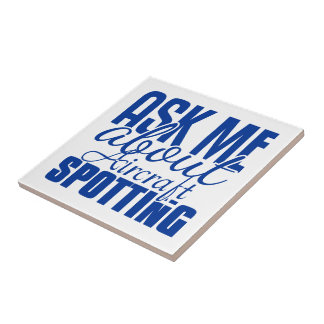 Ask Me About Aircraft Spotting Tiles