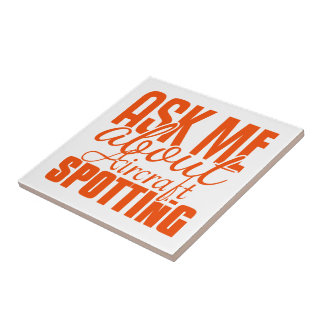 Ask Me About Aircraft Spotting Tile