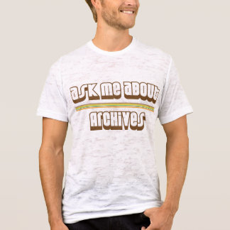 Ask Me About Archives T-Shirt