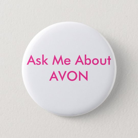 Ask Me About AVON 6 Cm Round Badge