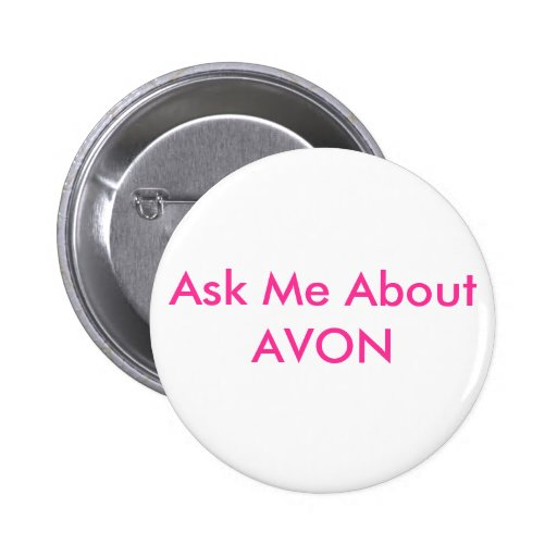Ask Me About AVON Pins