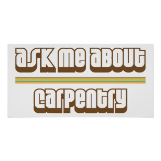 Ask Me About Carpentry Print