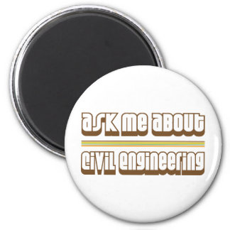 Ask Me About Civil Engineering 6 Cm Round Magnet