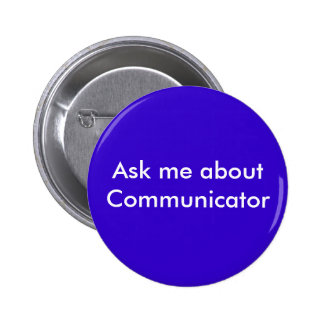 Ask me about Communicator 6 Cm Round Badge