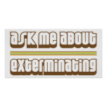 Ask Me About Exterminating Poster