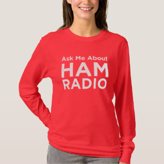 Ask me about Ham Radio T-Shirt