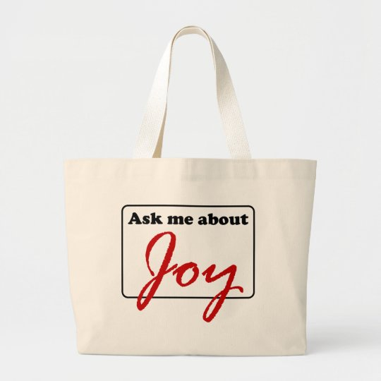 Ask Me About Joy Large Tote Bag