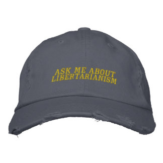 Ask Me About Libertarianism Hat Embroidered Hats