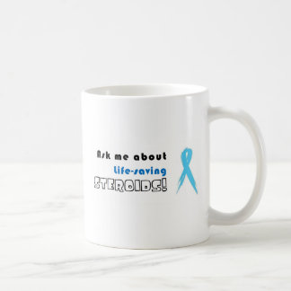 Ask me about life-saving Steroids! Coffee Mugs