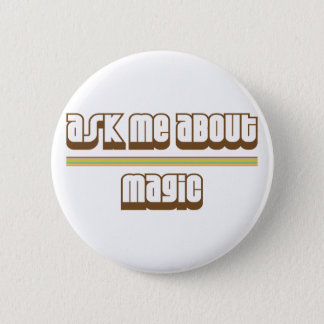 Ask Me About Magic 6 Cm Round Badge