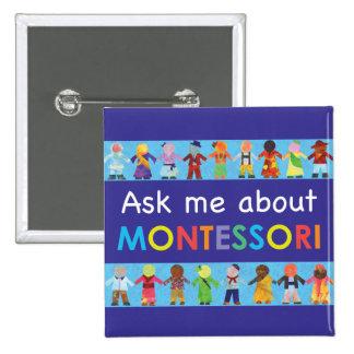 """Ask me about MONTESSORI 2"""" Square Button"""