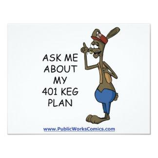 Ask Me About My 401 Keg Plan 11 Cm X 14 Cm Invitation Card