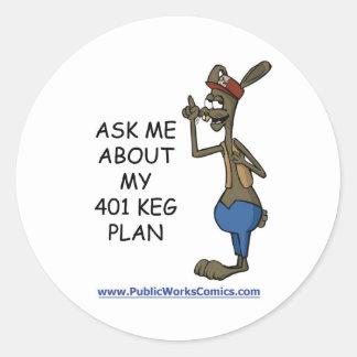 Ask Me About My 401 Keg Plan Round Sticker