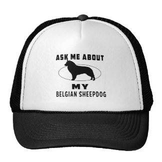 Ask Me About My Belgian Sheepdog Trucker Hat