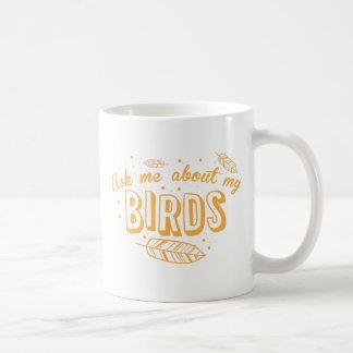 ask me about my birds coffee mug