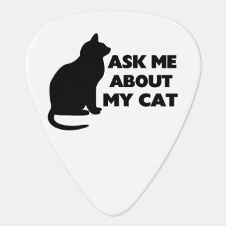 Ask Me About My Cat Guitar Pick