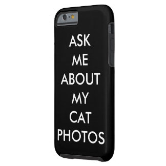 Ask Me About My Cat Photos Phone/Tablet Case