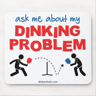 """""""Ask Me About My Dinking Problem"""" Mouse Pad"""