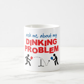 """Ask Me About My Dinking Problem"" Pickleball Mug"