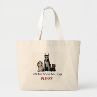 Ask Me About My Dogs Large Tote Bag