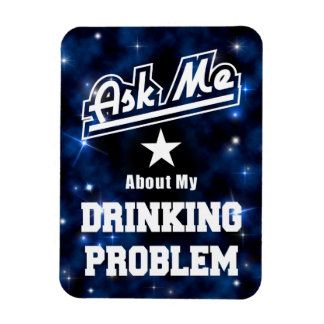 Ask Me About My Drinking Problem Funny Slogan Rectangular Photo Magnet
