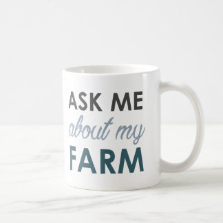 Ask Me About My Farm Mug