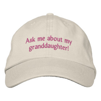 Ask me about my granddaughter! Hat Embroidered Hats
